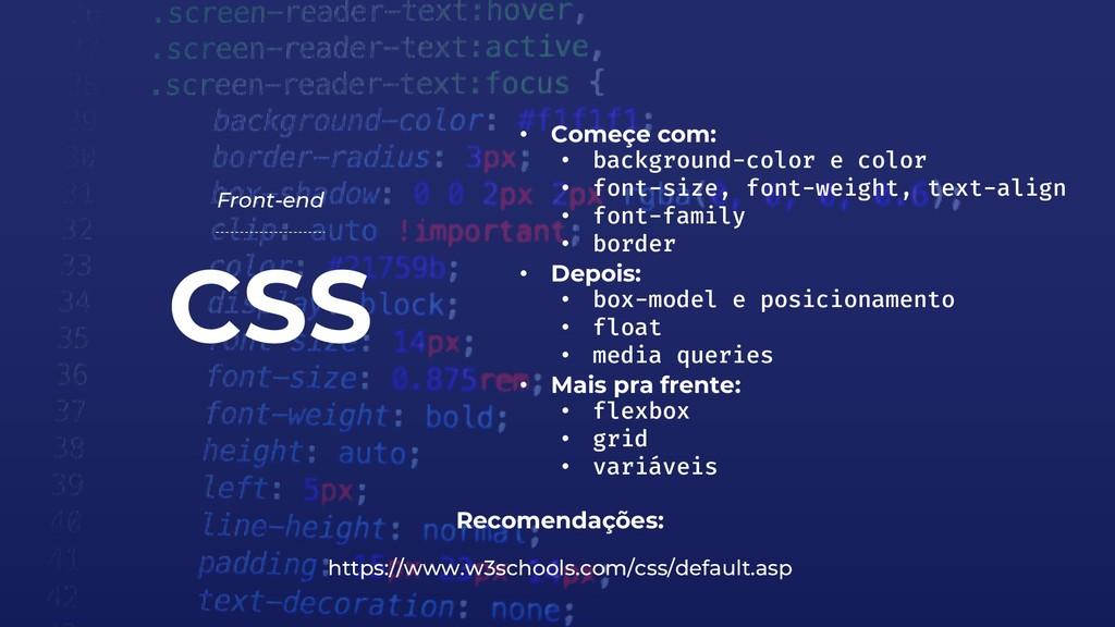 CSS Front-end Recomendações: https://www.w3scho...