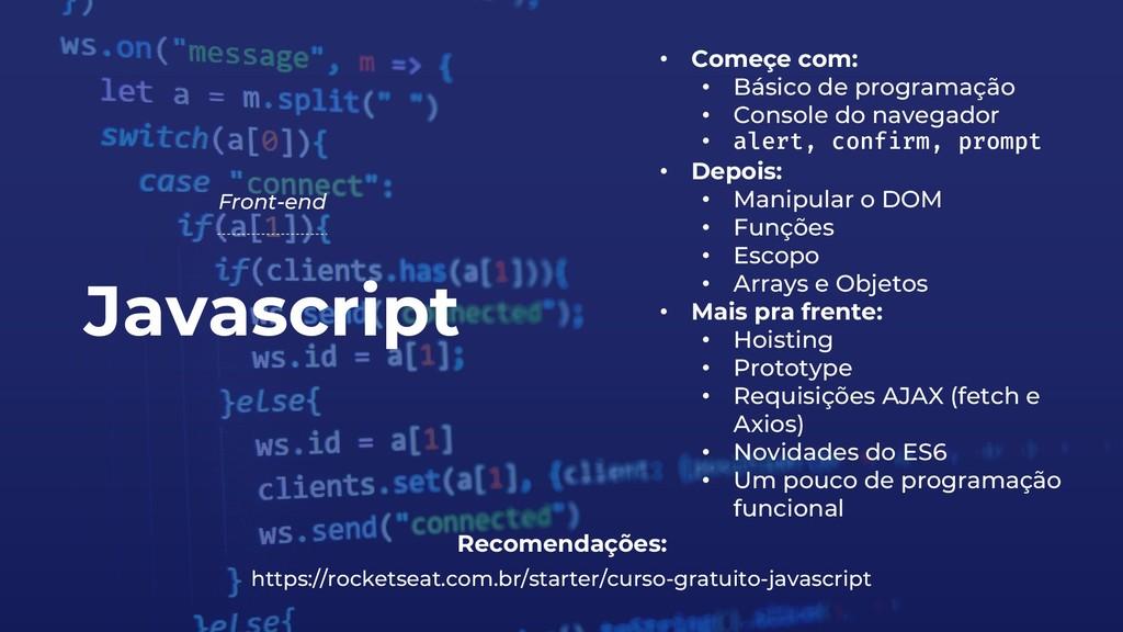 Javascript Front-end Recomendações: https://roc...