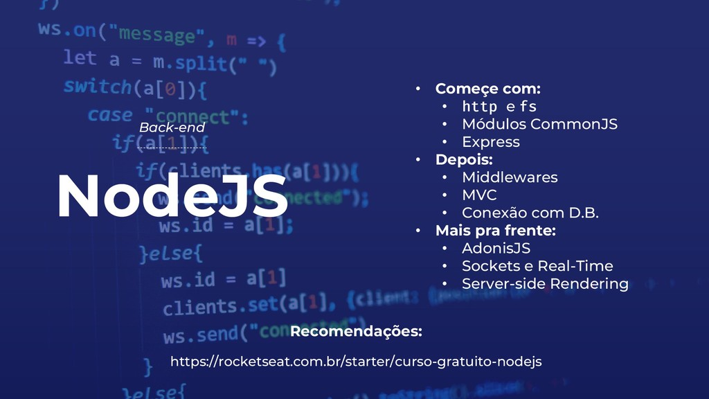 NodeJS Back-end Recomendações: https://rocketse...