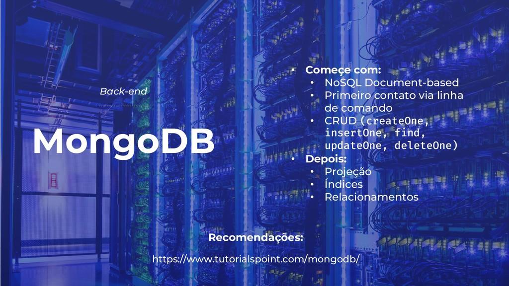 MongoDB Back-end Recomendações: https://www.tut...