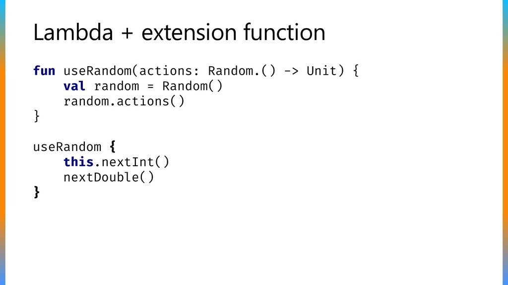 Lambda + extension function fun useRandom(actio...