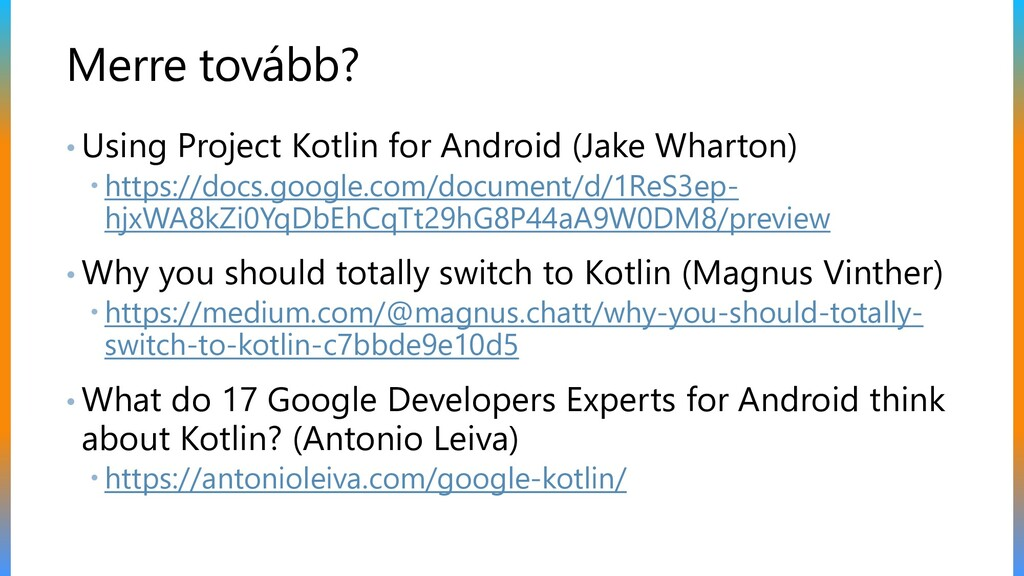 Merre tovább? • Using Project Kotlin for Androi...
