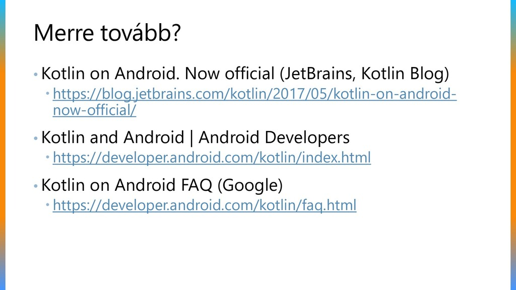 Merre tovább? • Kotlin on Android. Now official...
