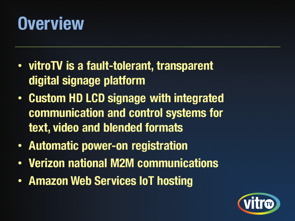 Overview • vitroTV is a fault-tolerant, transpa...