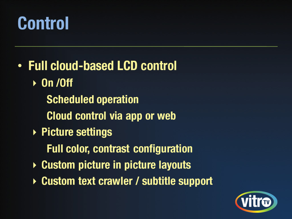 Control • Full cloud-based LCD control ‣ On /Of...