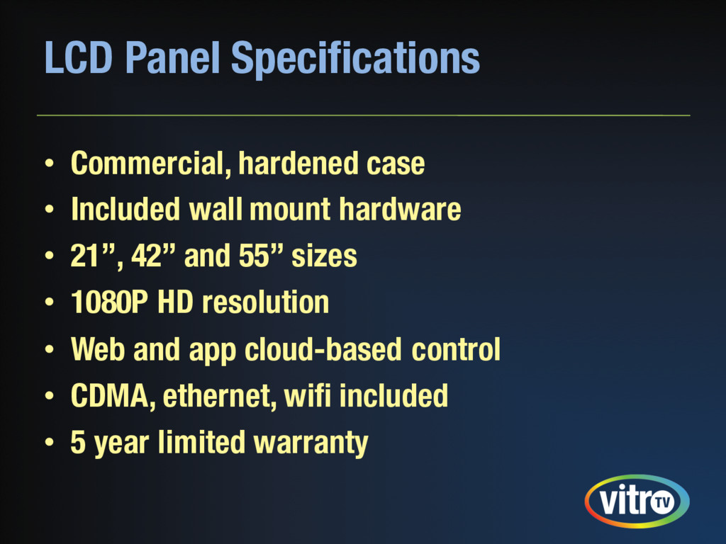 LCD Panel Specifications • Commercial, hardened...
