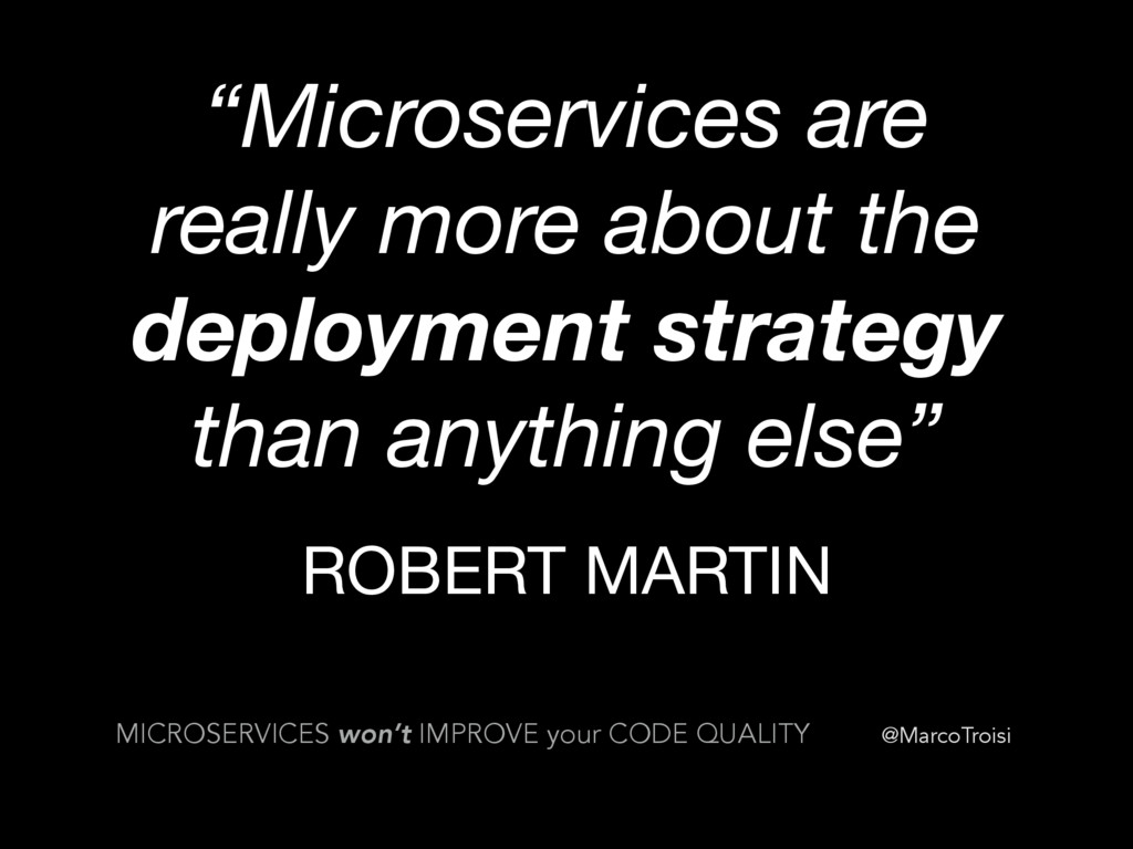 """@MarcoTroisi """"Microservices are really more abo..."""