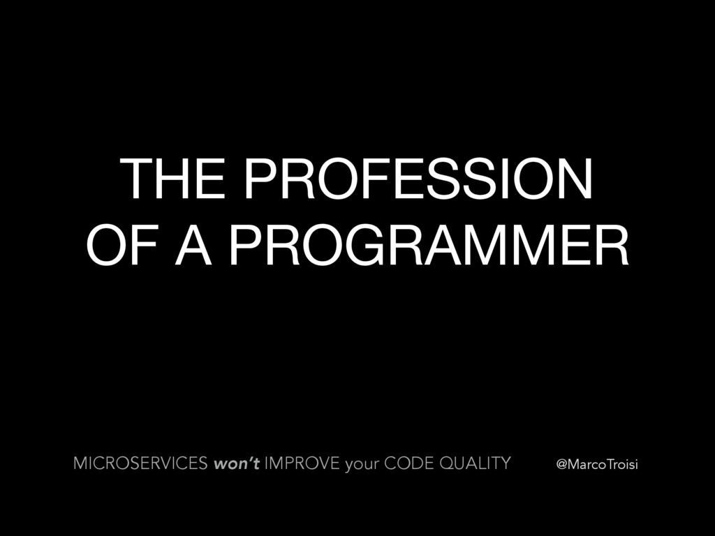 @MarcoTroisi THE PROFESSION   OF A PROGRAMMER M...