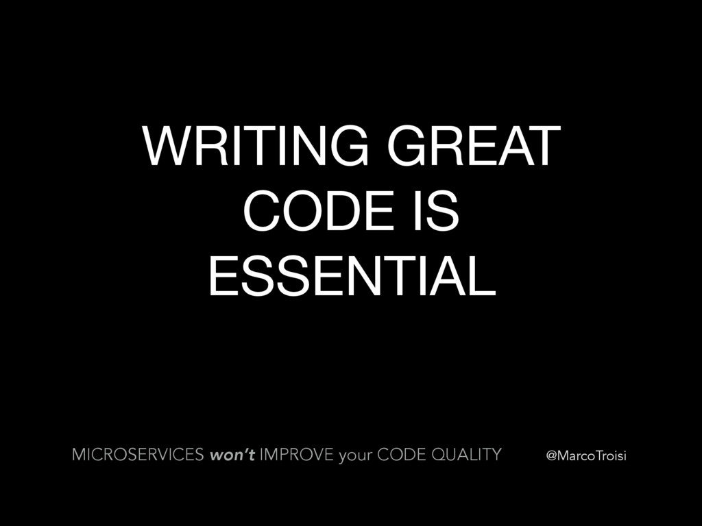 @MarcoTroisi WRITING GREAT CODE IS ESSENTIAL MI...