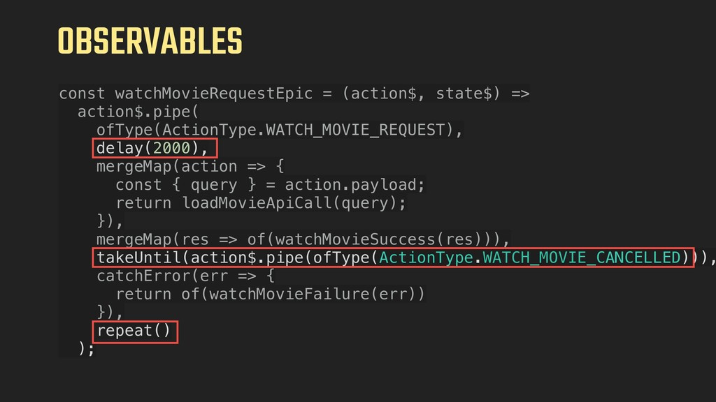 OBSERVABLES const watchMovieRequestEpic = (acti...