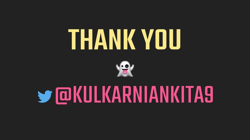 THANK YOU  @KULKARNIANKITA9