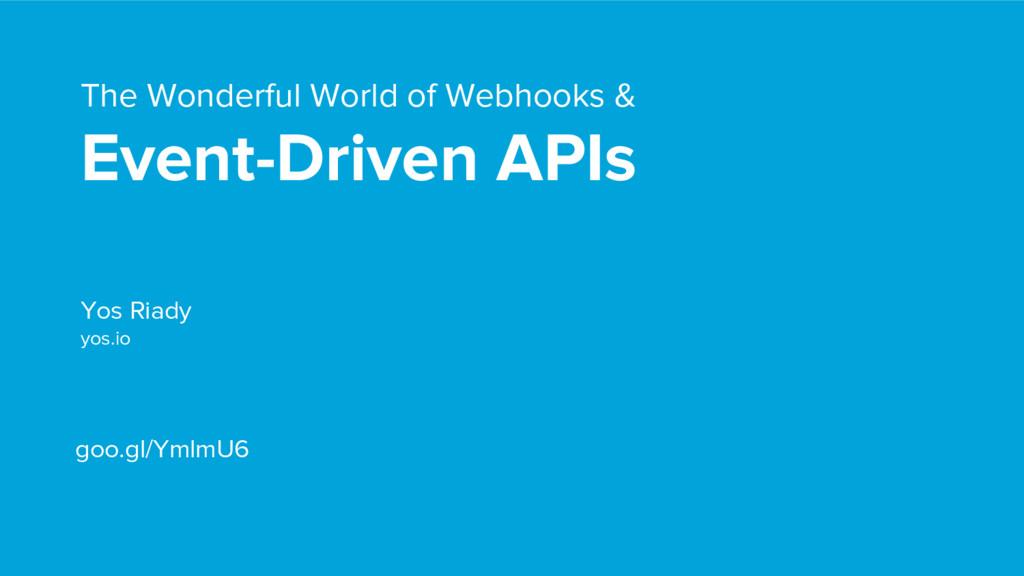 The Wonderful World of Webhooks & Event-Driven ...