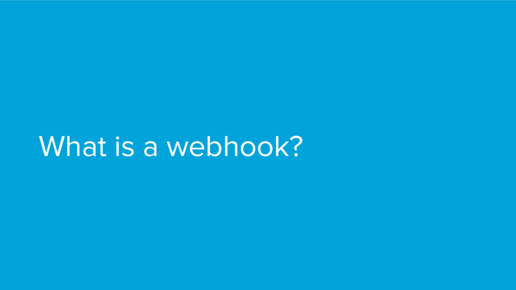 What is a webhook?