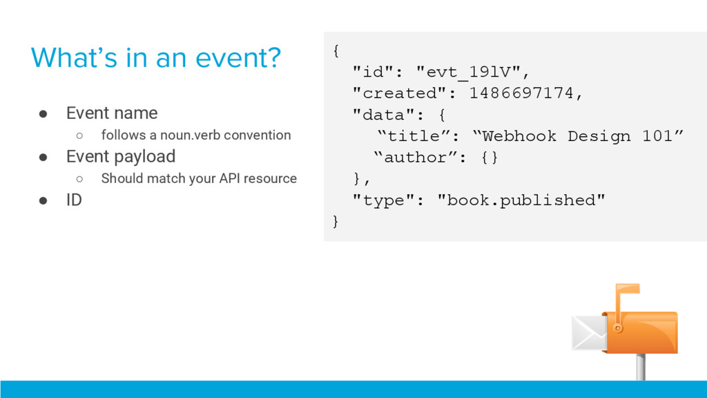 What's in an event? ● Event name ○ follows a no...