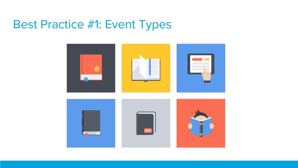 Best Practice #1: Event Types