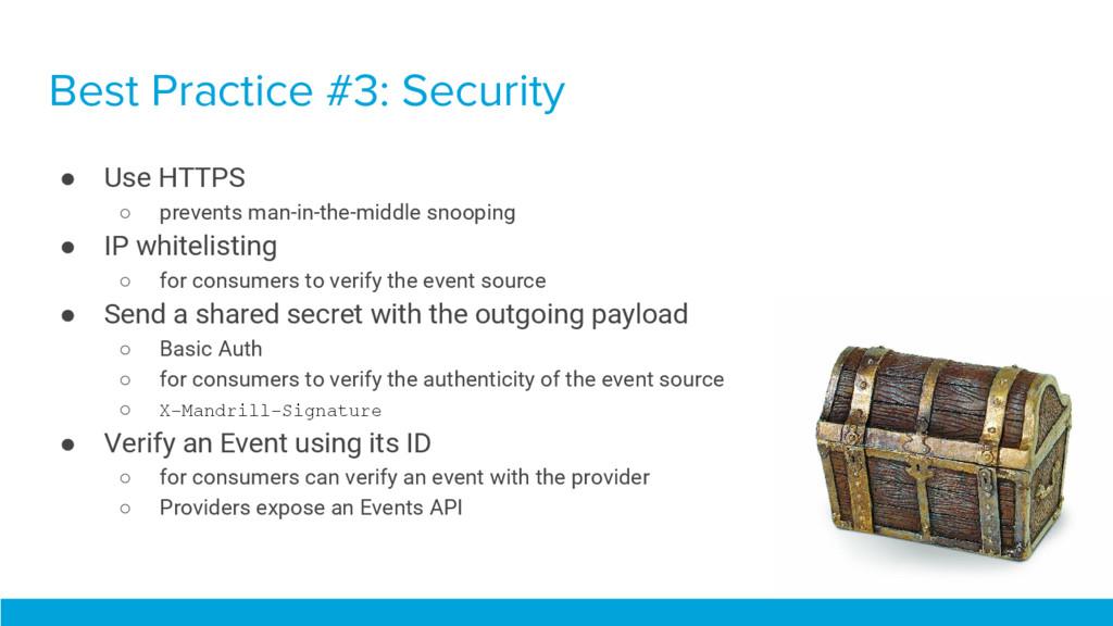 Best Practice #3: Security ● Use HTTPS ○ preven...