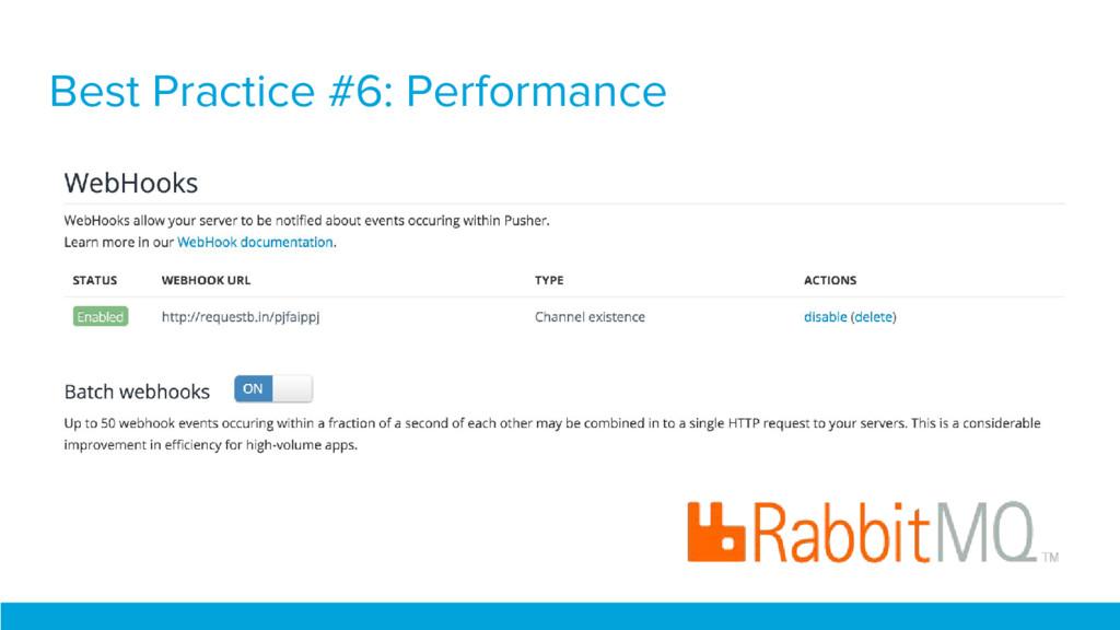 Best Practice #6: Performance