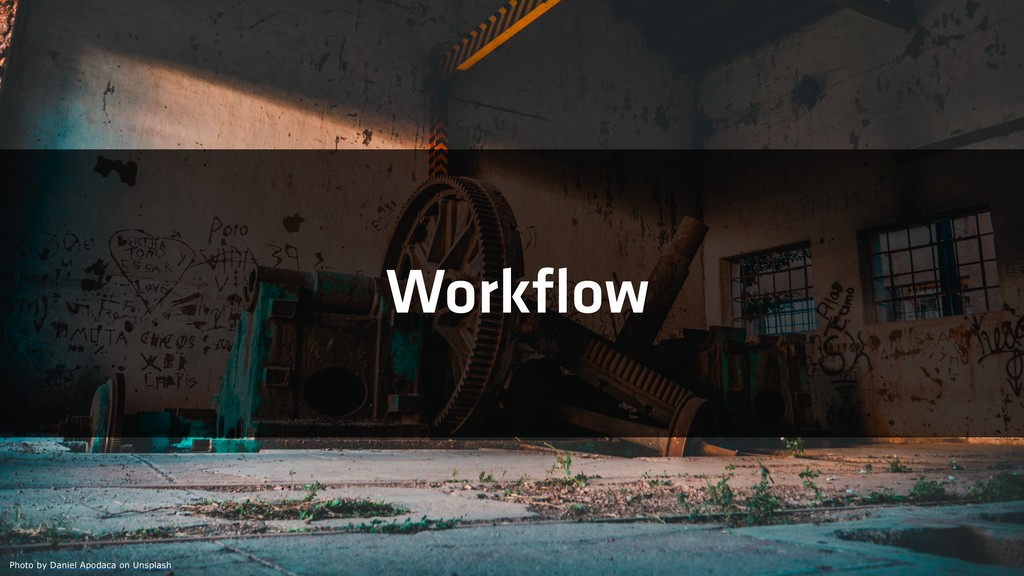 Workflow Photo by Daniel Apodaca on Unsplash