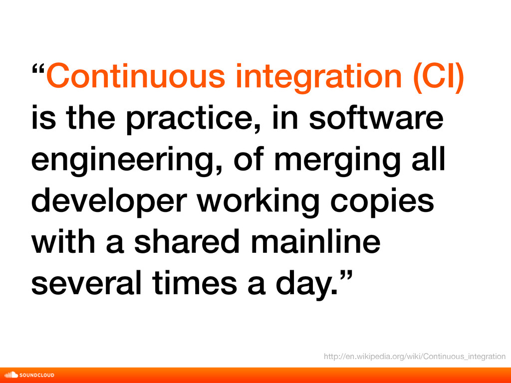 """""""Continuous integration (CI) is the practice, i..."""