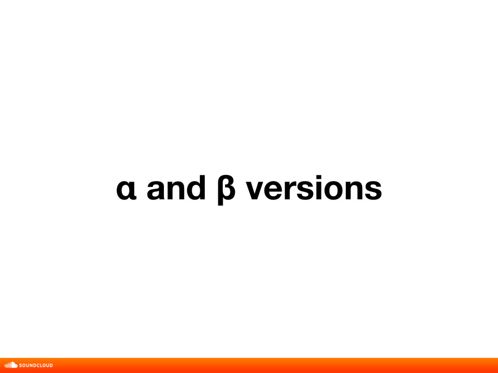 α and β versions