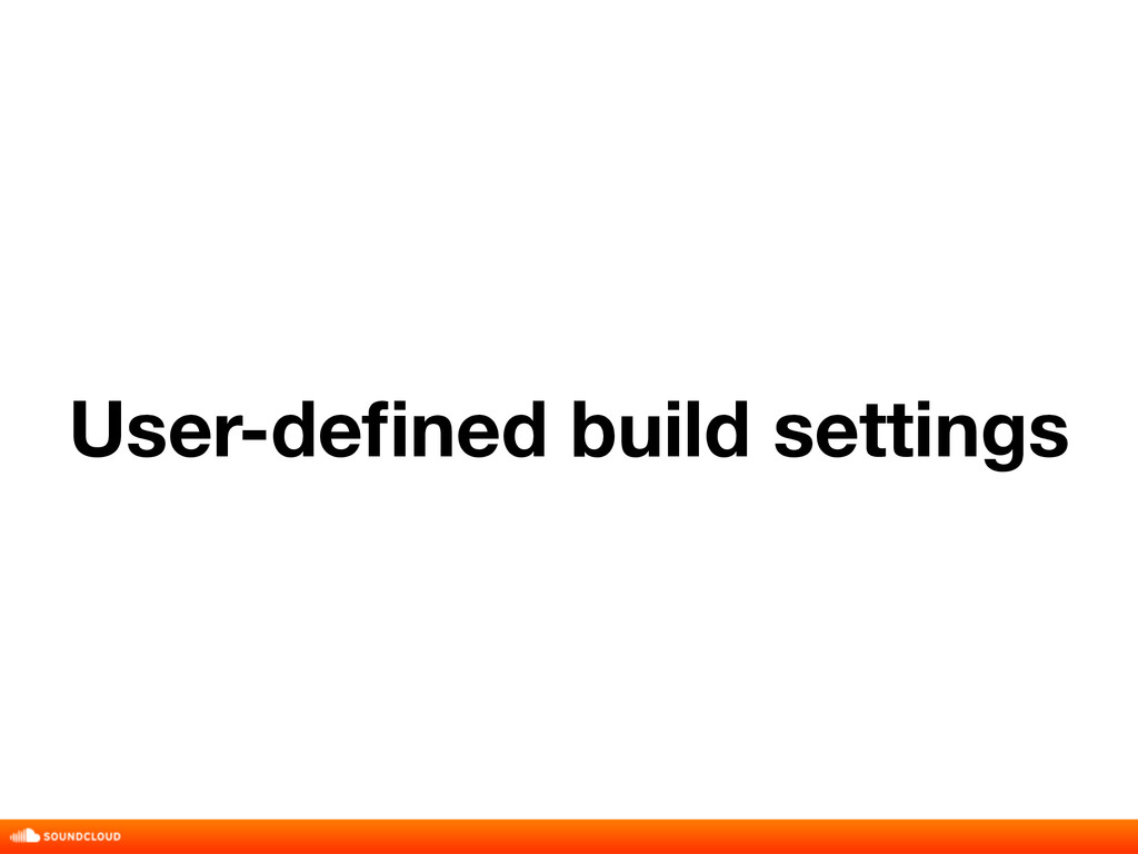 User-defined build settings