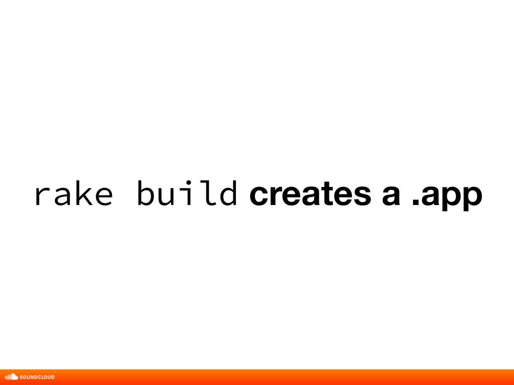 rake build creates a .app