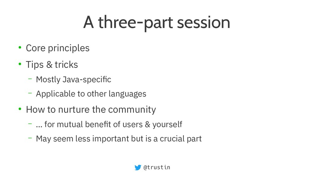 @trustin A three-part session ● Core principles...