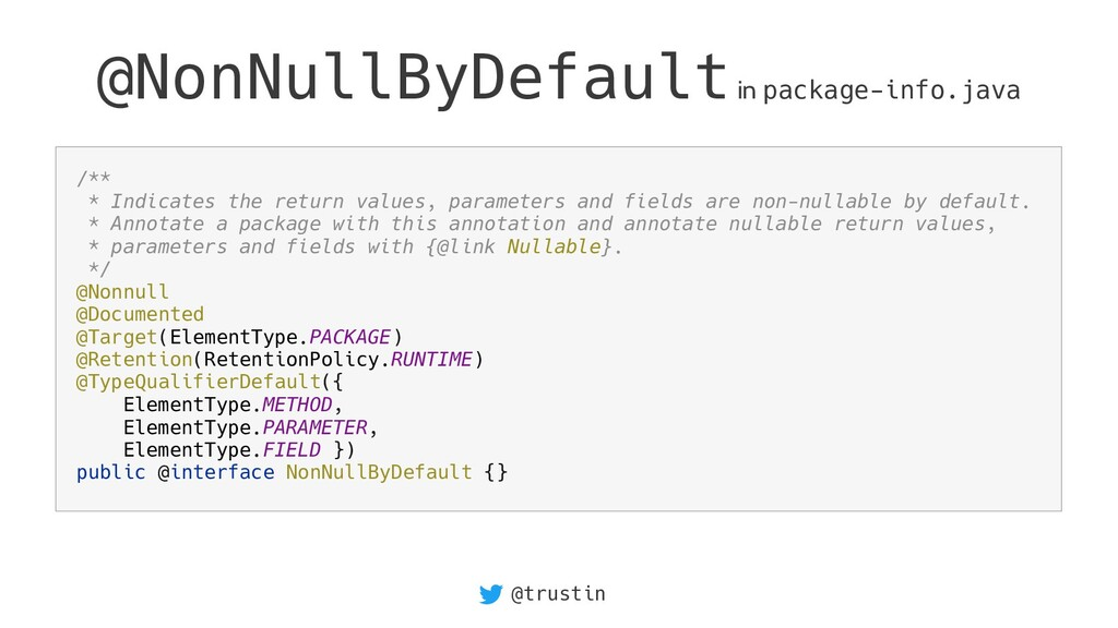 @trustin @NonNullByDefault in package-info.java...