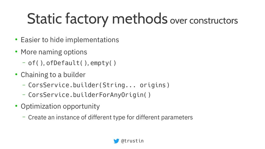@trustin Static factory methods over constructo...