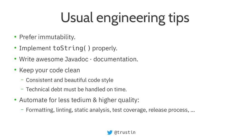 @trustin Usual engineering tips ● Prefer immuta...