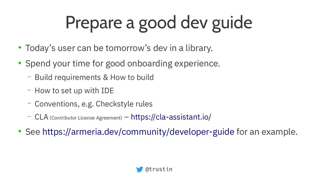 @trustin Prepare a good dev guide ● Today's use...