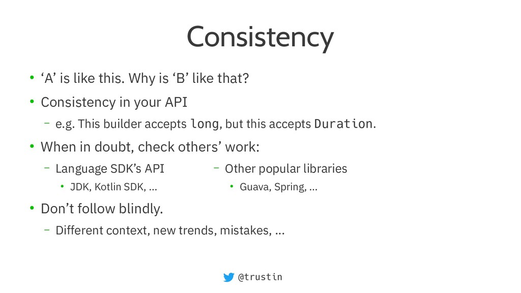@trustin Consistency ● 'A' is like this. Why is...