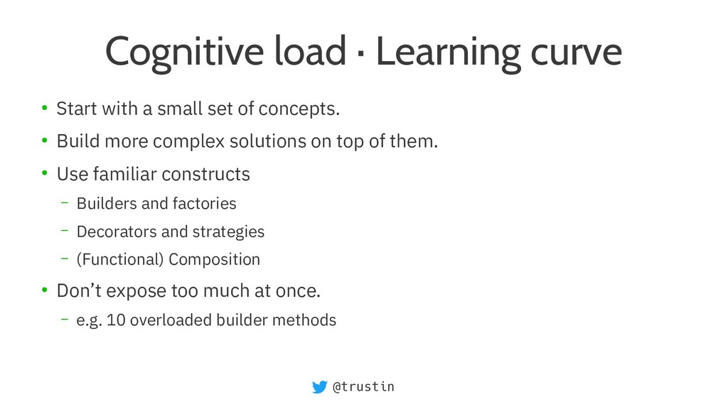 @trustin Cognitive load · Learning curve ● Star...