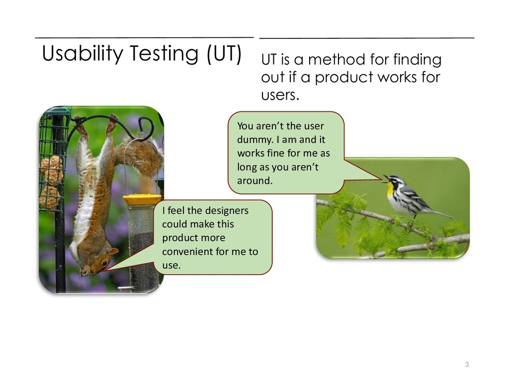 Usability Testing (UT) UT is a method for findi...