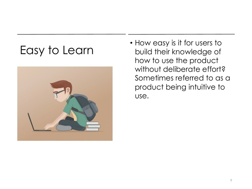 Easy to Learn • How easy is it for users to bui...