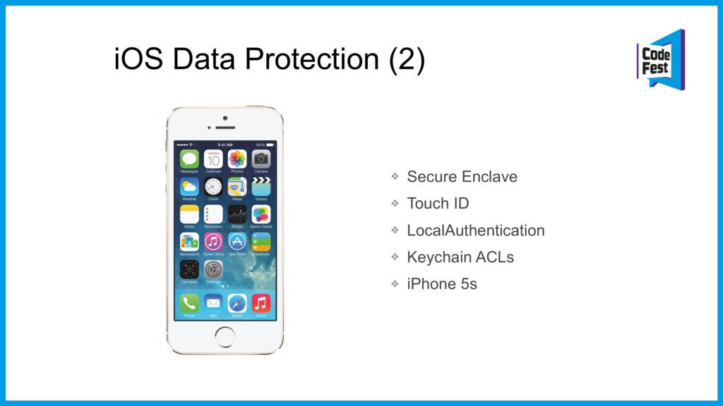 iOS Data Protection (2) ❖ Secure Enclave ❖ Touc...