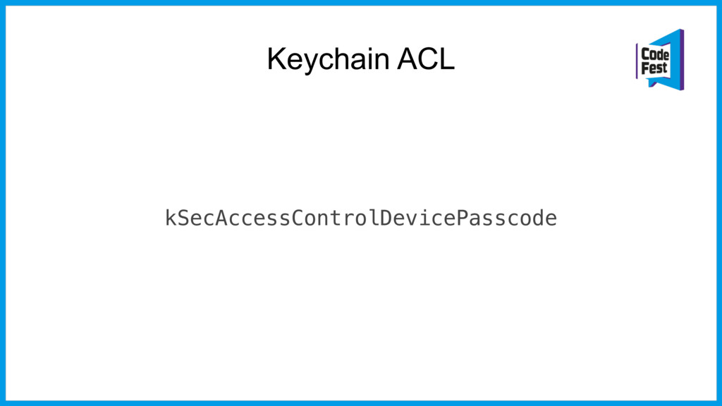 Keychain ACL kSecAccessControlDevicePasscode