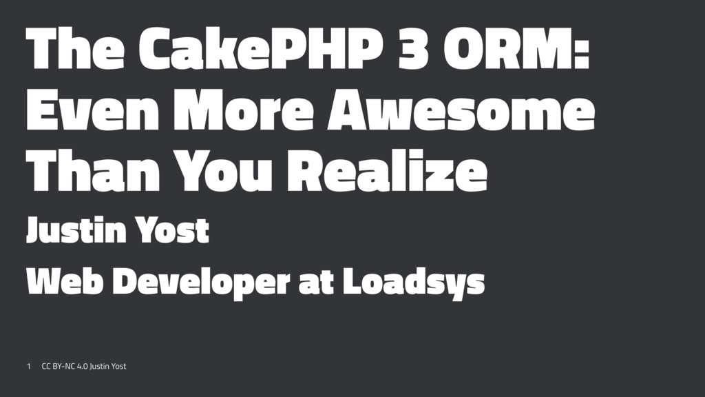 The CakePHP 3 ORM: Even More Awesome Than You R...