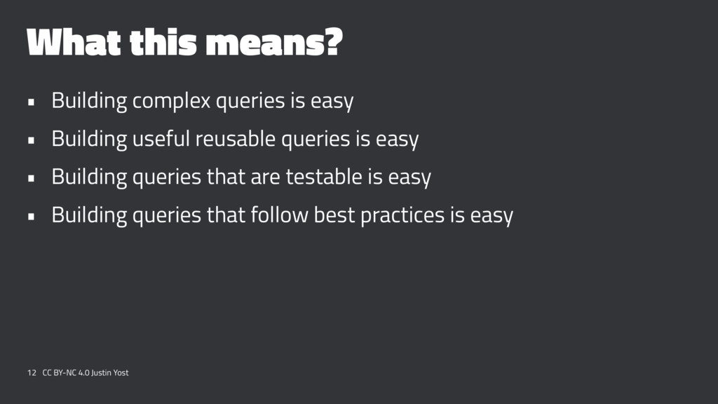 What this means? • Building complex queries is ...