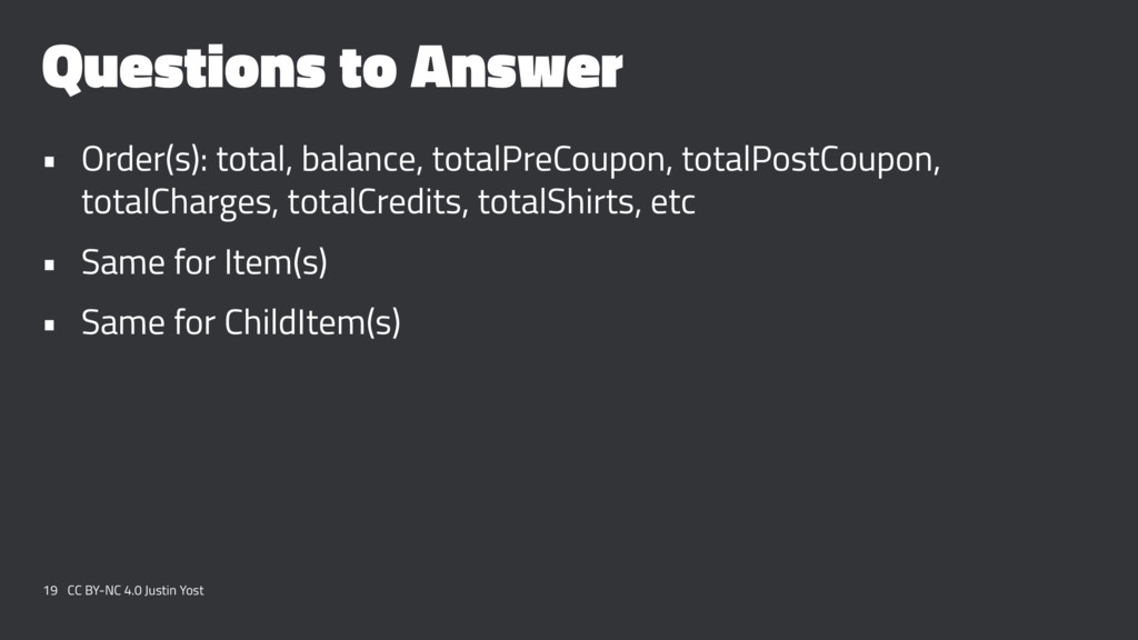 Questions to Answer • Order(s): total, balance,...