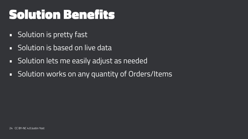 Solution Benefits • Solution is pretty fast • S...