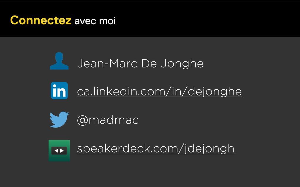 Connectez avec moi Jean-Marc De Jonghe @madmac ...