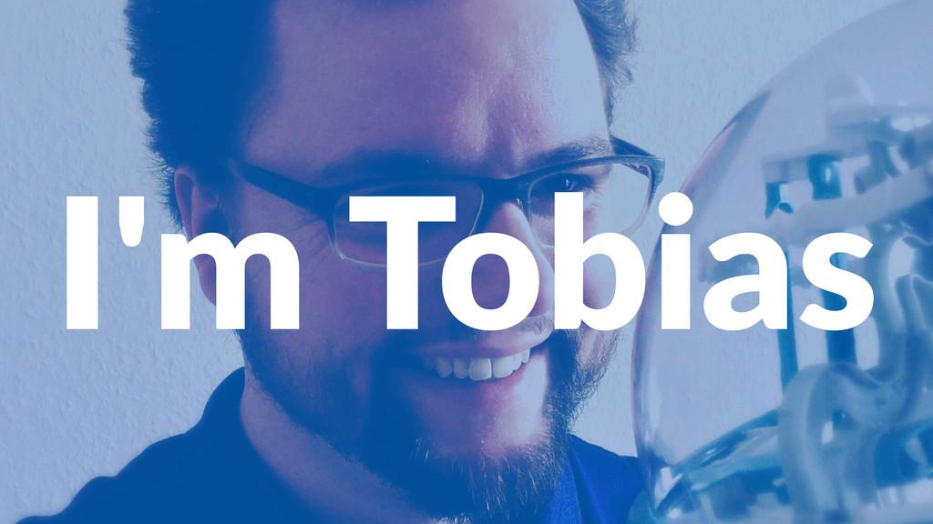 I'm$Tobias