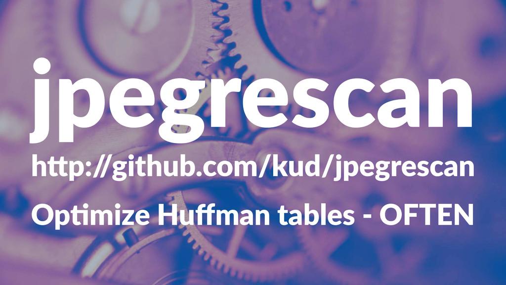 "jpegrescan h""p:/ /github.com/kud/jpegrescan Op#..."