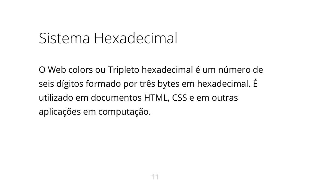 Sistema Hexadecimal O Web colors ou Tripleto he...