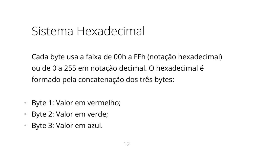 Sistema Hexadecimal Cada byte usa a faixa de 00...