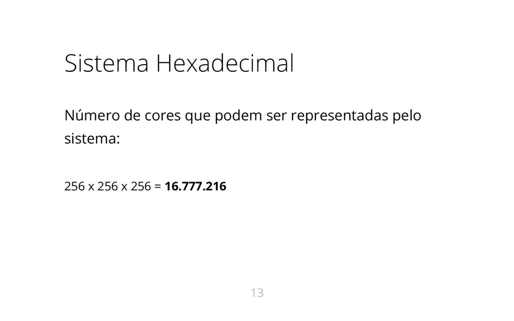 Sistema Hexadecimal Número de cores que podem s...