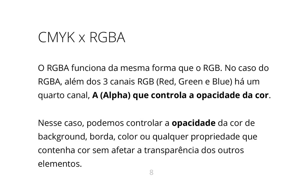 CMYK x RGBA O RGBA funciona da mesma forma que ...