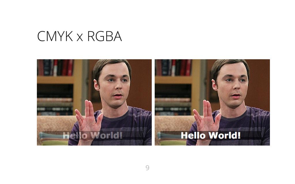CMYK x RGBA 9