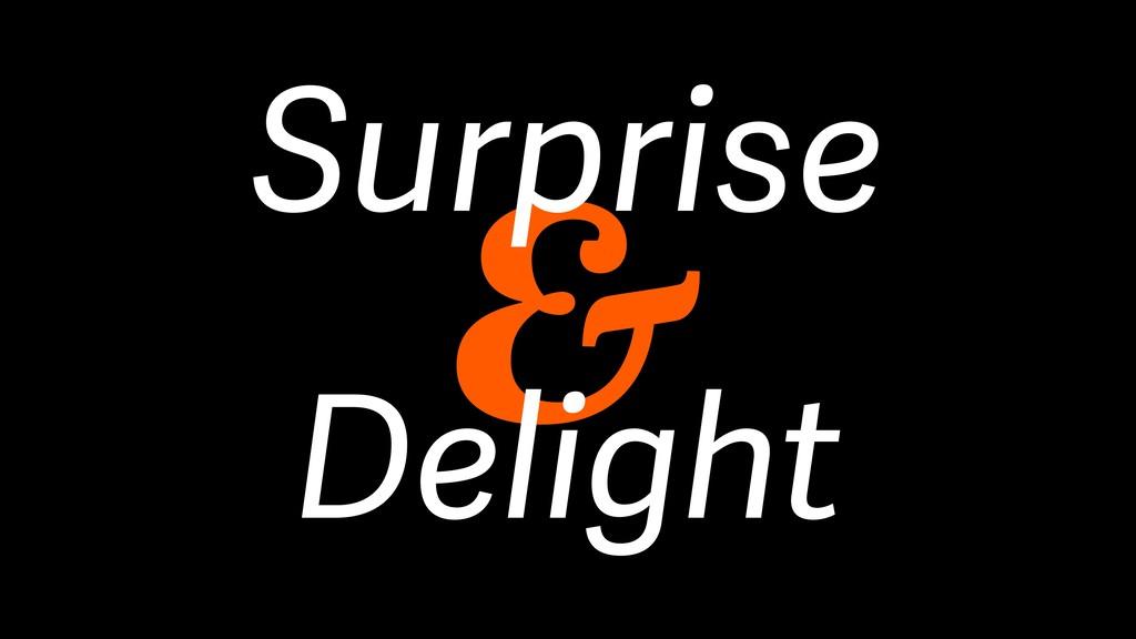 & Surprise Delight